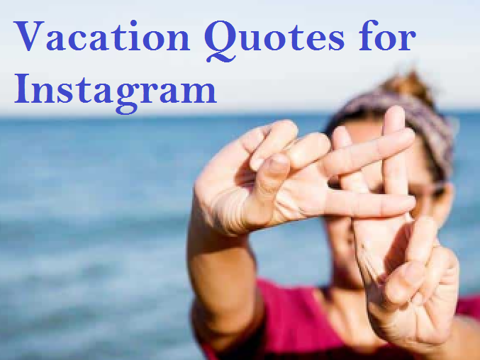 Vacation Quotes for Instagram