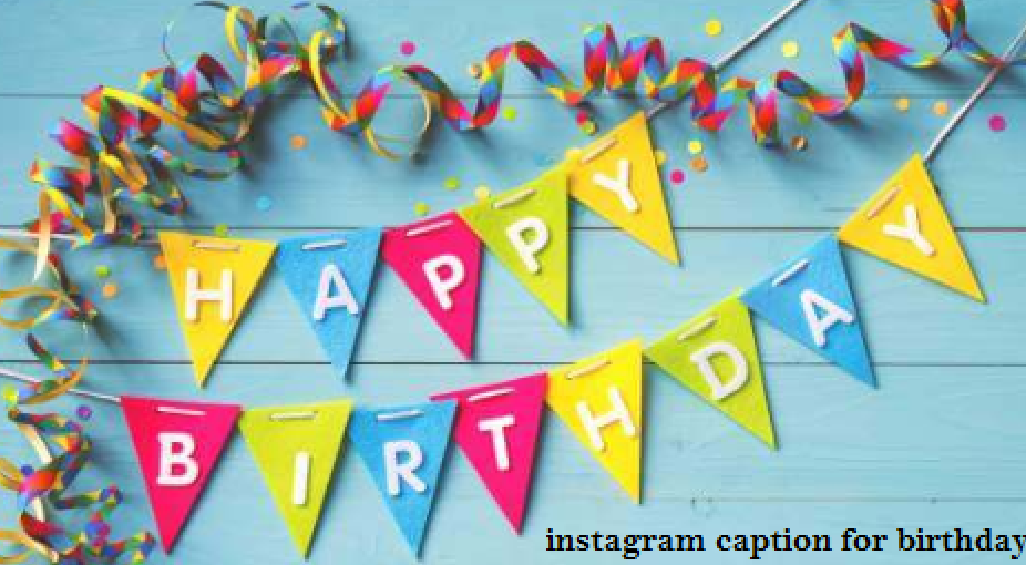 cool instagram captions for birthday
