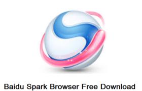 Baidu Spark Browser Free Download